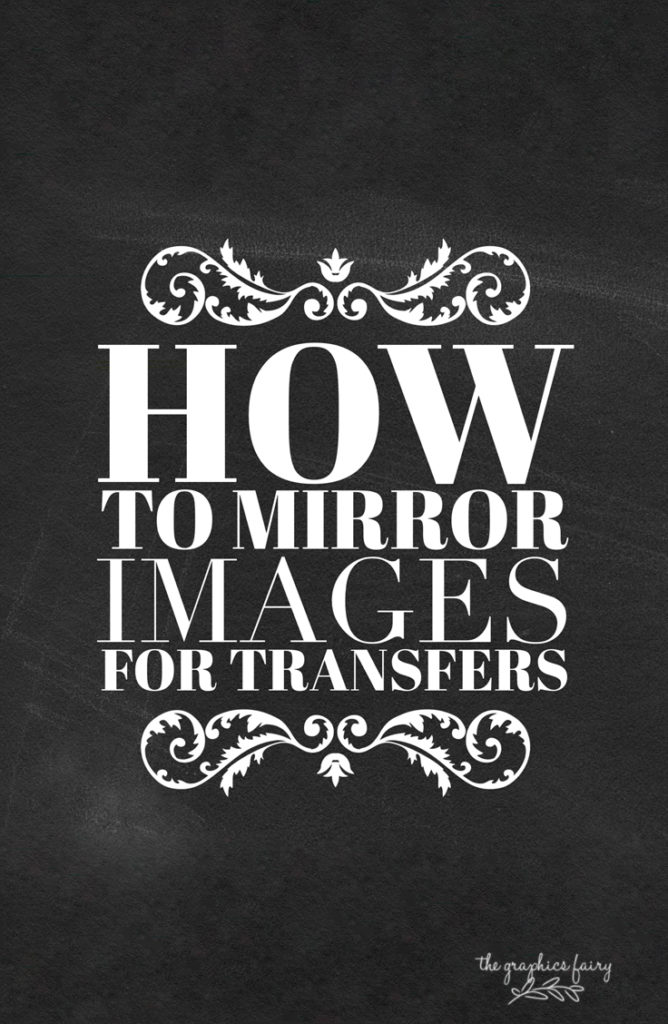 5a0917a66f3 How to reverse images for transfers! - The Graphics Fairy