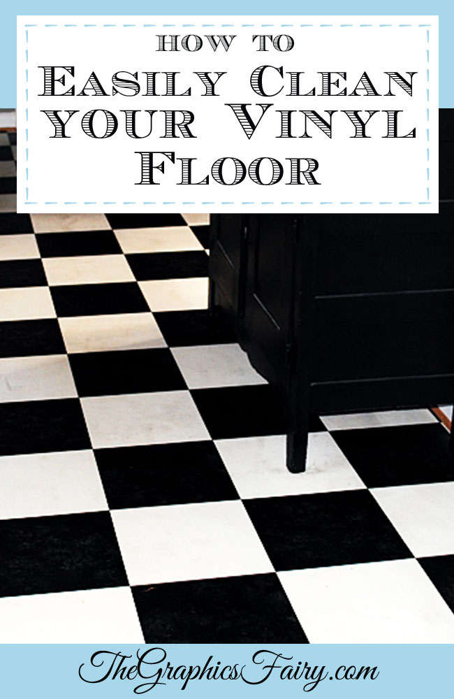 My Secret Tip How To Clean Vinyl Floors Easily The Graphics Fairy - Best product to clean linoleum floors