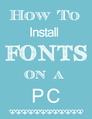 How to Install Fonts on a PC