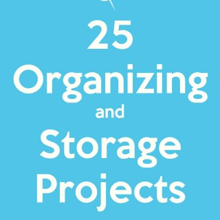 25 Organizing and Storage Projects