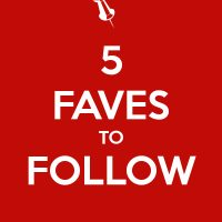 5 Faves to Follow