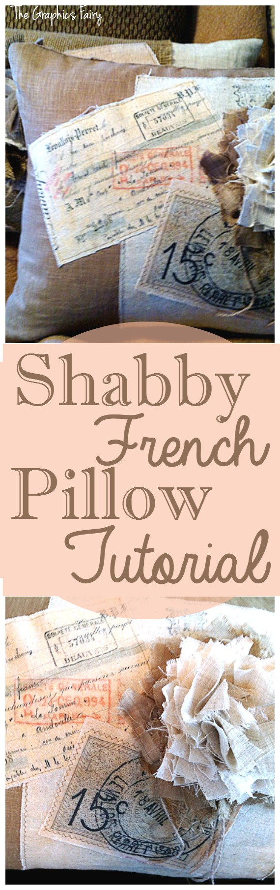 Shabby French Pillow Tutorial - The Graphics Fairy