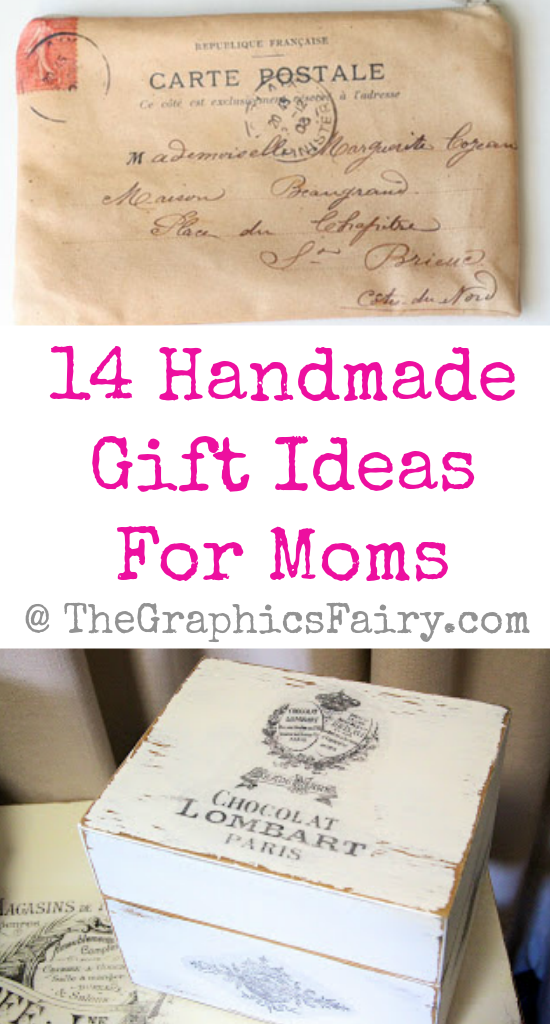 14 Handmade Gift Ideas For Moms The Graphics Fairy