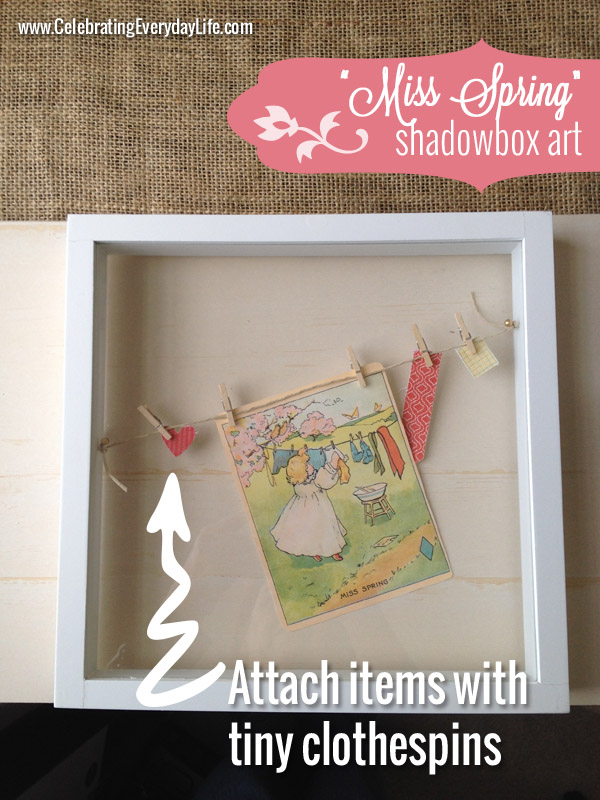 "Attach items with clothespins to the twine clothesline for the ""Miss Spring"" Shadowbox Art, Celebrating Everyday Life with Jennifer Carroll"