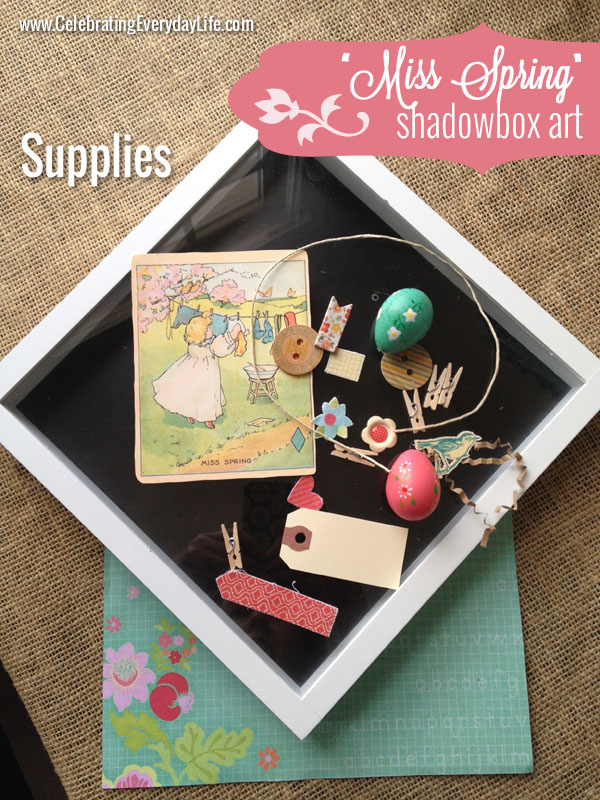 "Supplies for ""Miss Spring"" Shadowbox Art, Celebrating Everyday Life with Jennifer Carroll"