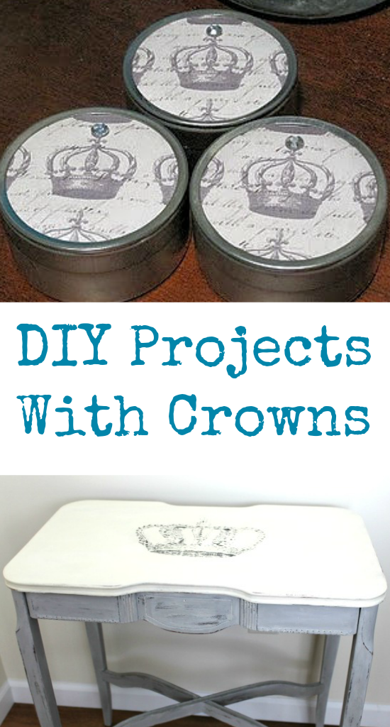 DIY Projects With Crowns