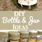DIY Bottle and Jar Ideas