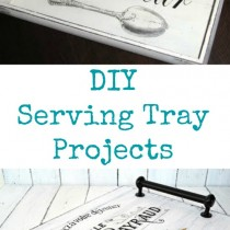 DIY Serving Tray Projects