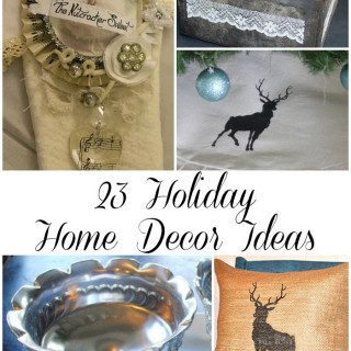 23 Holiday Home Decor Ideas!