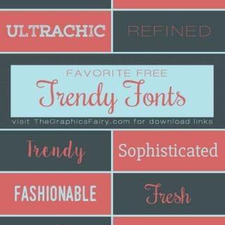 Favorite Trendy Fonts!