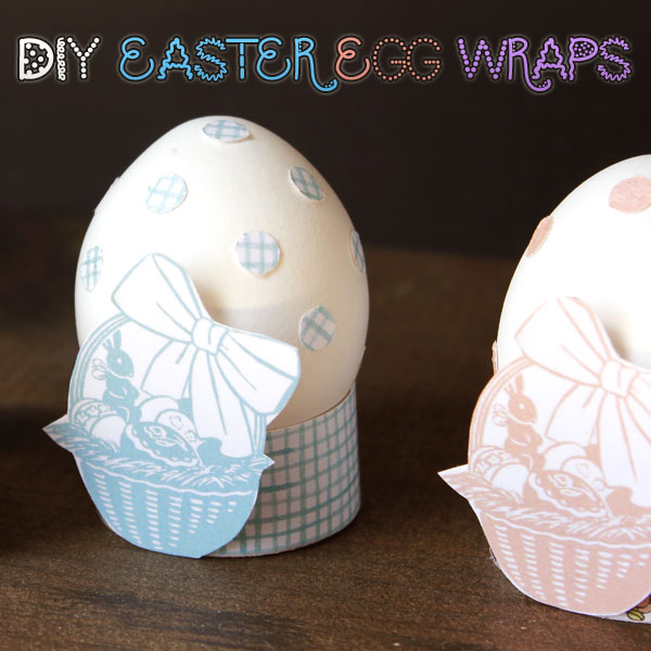 05 - Graphics Fairy - DIY Easter Egg Wraps