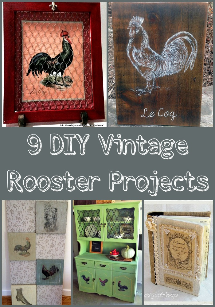 9 DIY Vintage Rooster Projects - The Graphics Fairy