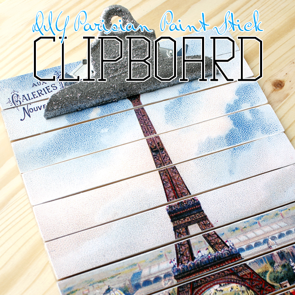 13 - Parisian Paint Stick Clipboard