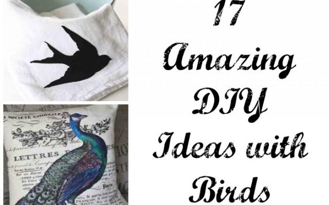 17 Amazing DIY Ideas with Birds