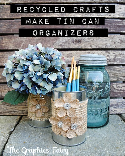 04 - Graphics Fairy - Tin Can Organizers