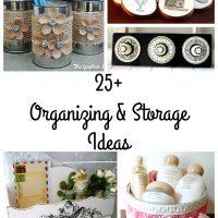 25+ Organizing and Storage Ideas
