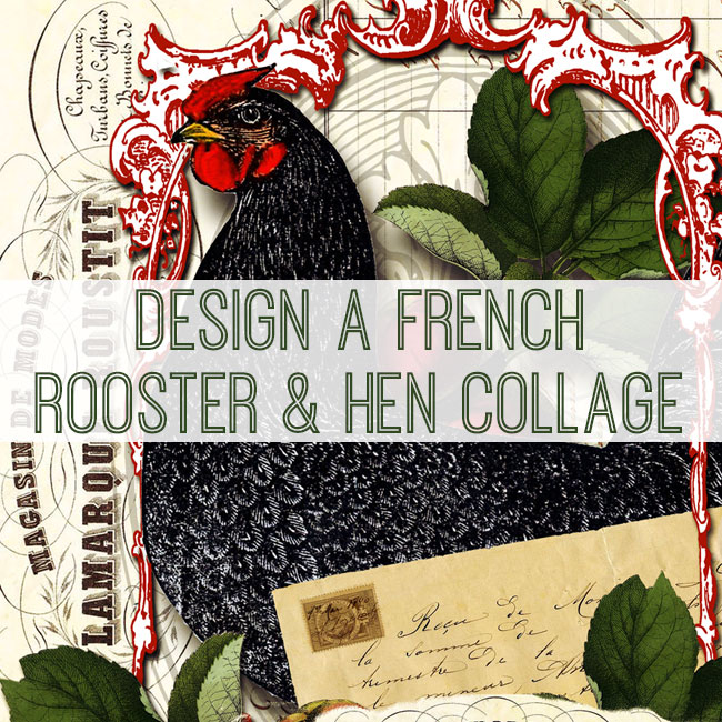 tutorial-650x650_french_rooster_collage_graphicsfairy