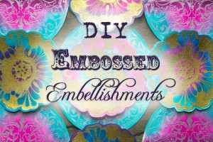 DIY-Embossed-Embellishments-Thicketworks-Featured