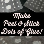 How to Make Peel and Stick Dots of Glue