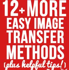 12 MORE Easy Image Transfer Techniques!
