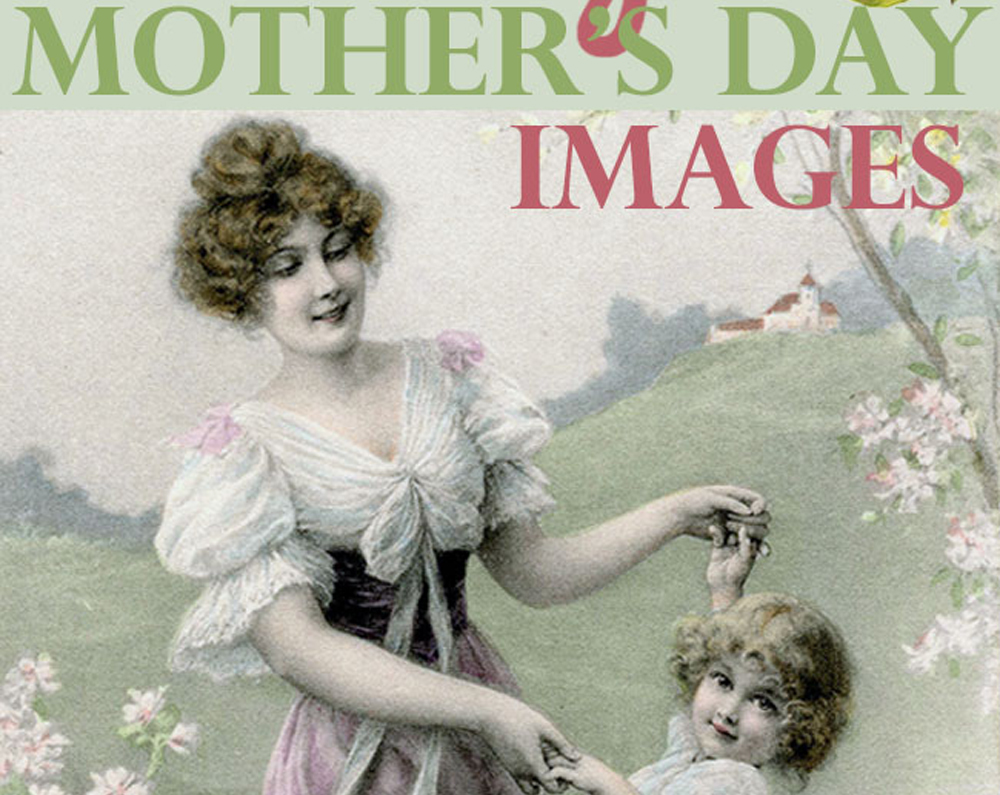 10 Free Vintage Mother's Day Images! - The Graphics Fairy