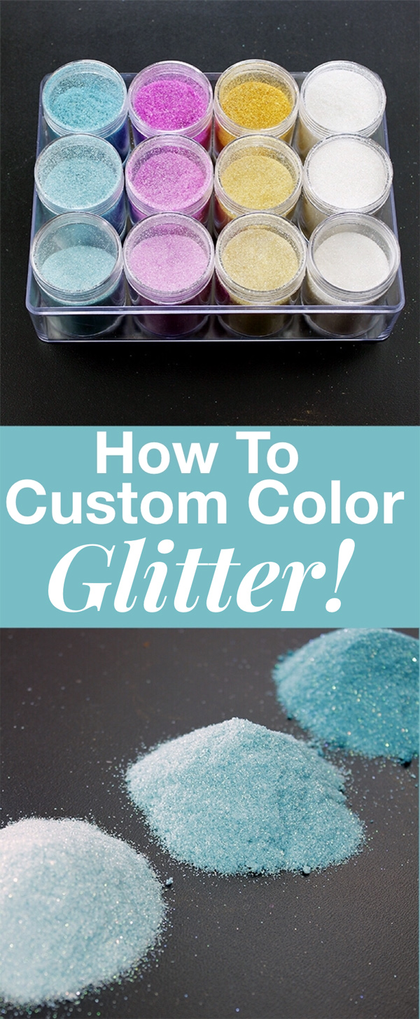 How to Custom Color Glitter