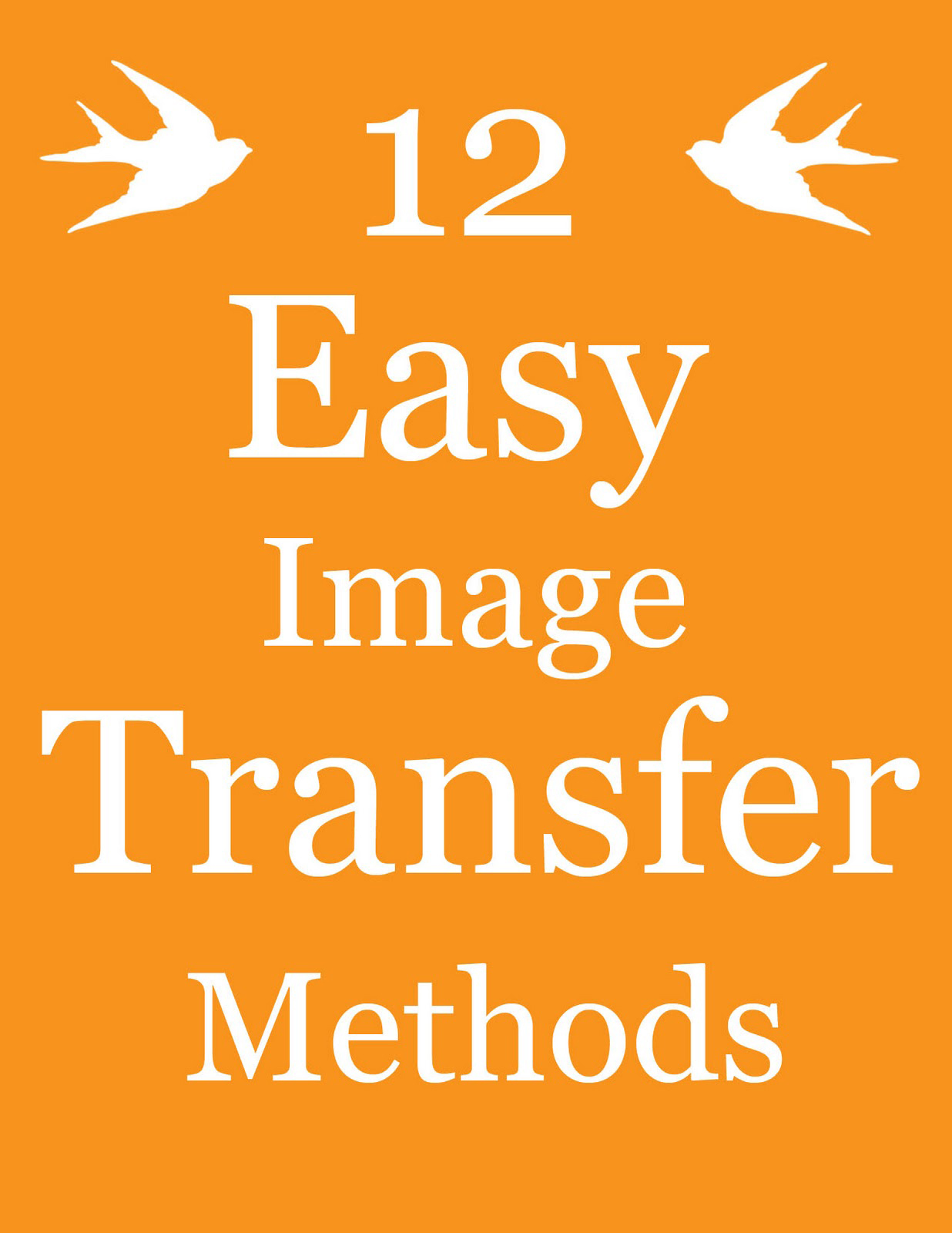 12 easy image transfer methods for diy projects! - the
