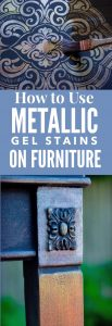 How to Use Metallic Gel Stains on Furniture