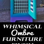 Whimsical Ombre Furniture Finish
