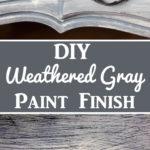 Weathered Gray Furniture Finish