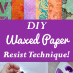 DIY Waxed Paper Resist Technique