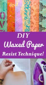 DIY Waxed Paper Resist Technique
