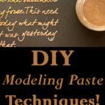 DIY Modeling Paste Techniques