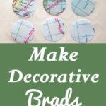 Make Decorative Brads