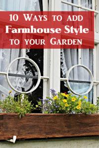 10 ways to add farmhouse style to your garden