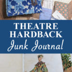 Collage Theatre Hardback Junk Journal