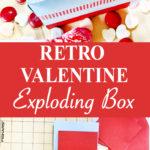 Retro Valentine Exploding Box Tutorial