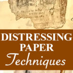Distressing Paper Techniques