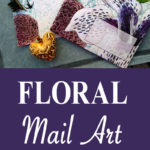 Floral Mail Art pin