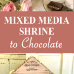 Mixed Media Shrine to Chocolate Pin