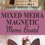 Mixed Media Magnetic Memo Board Pin