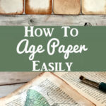 How to Age Paper Easily
