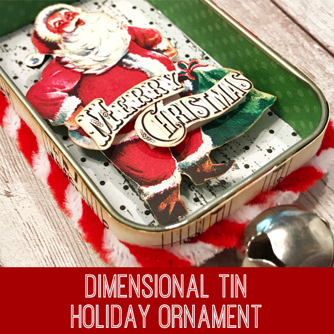 Dimensional Tin Holiday Ornament Tutorial