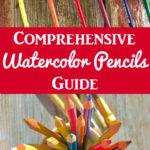 Guide to Watercolor Pencils