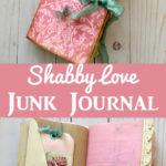 Shabby Love Junk Journal