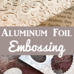 Embossing with Aluminum Foil