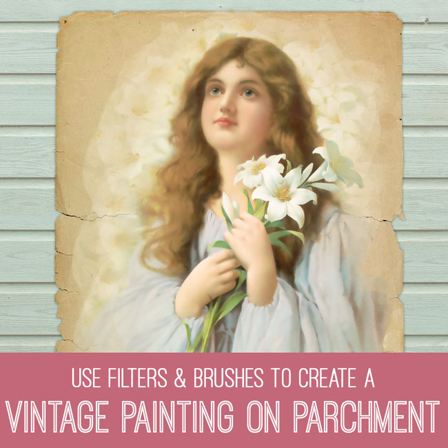 PSE Tutorail Use Filters & Brushes to create a vintage painting on parchment