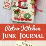 Retro Kitchen Junk Journal Beth's Journal Boutique