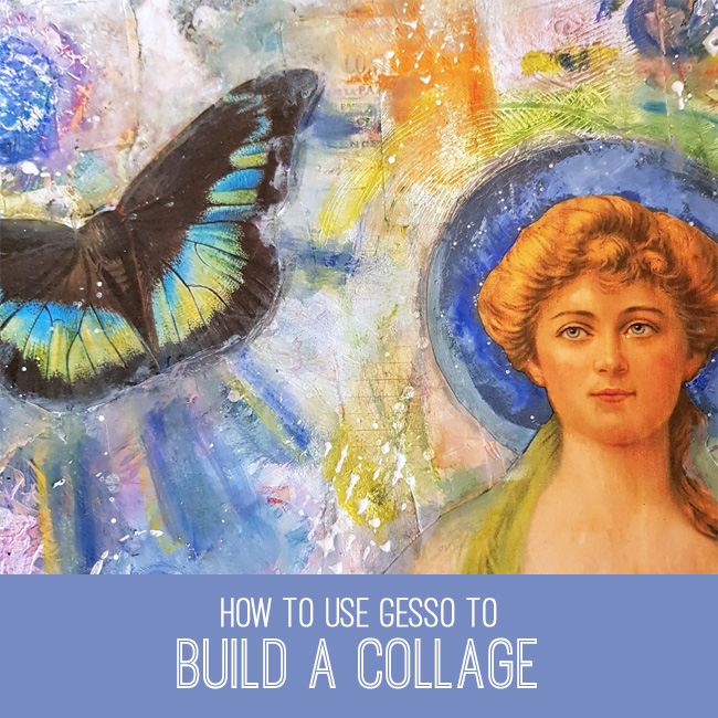 How to Use Gesso to Build a Collage Tutorial
