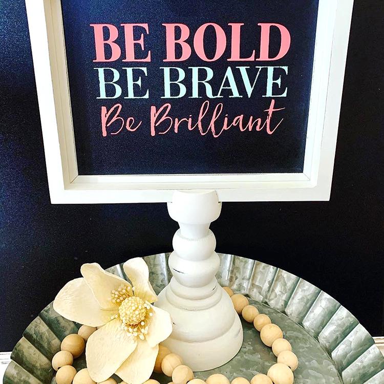 Brave Bold Brilliant